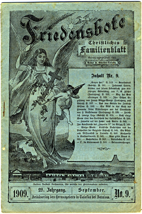 The Friedensbote: Monatsblatt für das Christliche Haus, was a monthly magazine published in the colony of Beideck from 1884 to 1915. This issue was published by Pastor Günther from Beideck (Talowka).